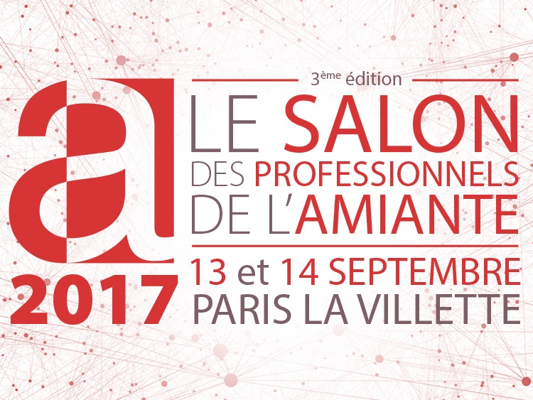 Salon des professionnels de l 39 amiante pr vention et solutions for Salons professionnels 2017